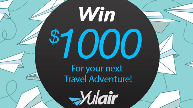 YULAIR CONTEST: $1000 FOR YOUR NEXT TRIP!