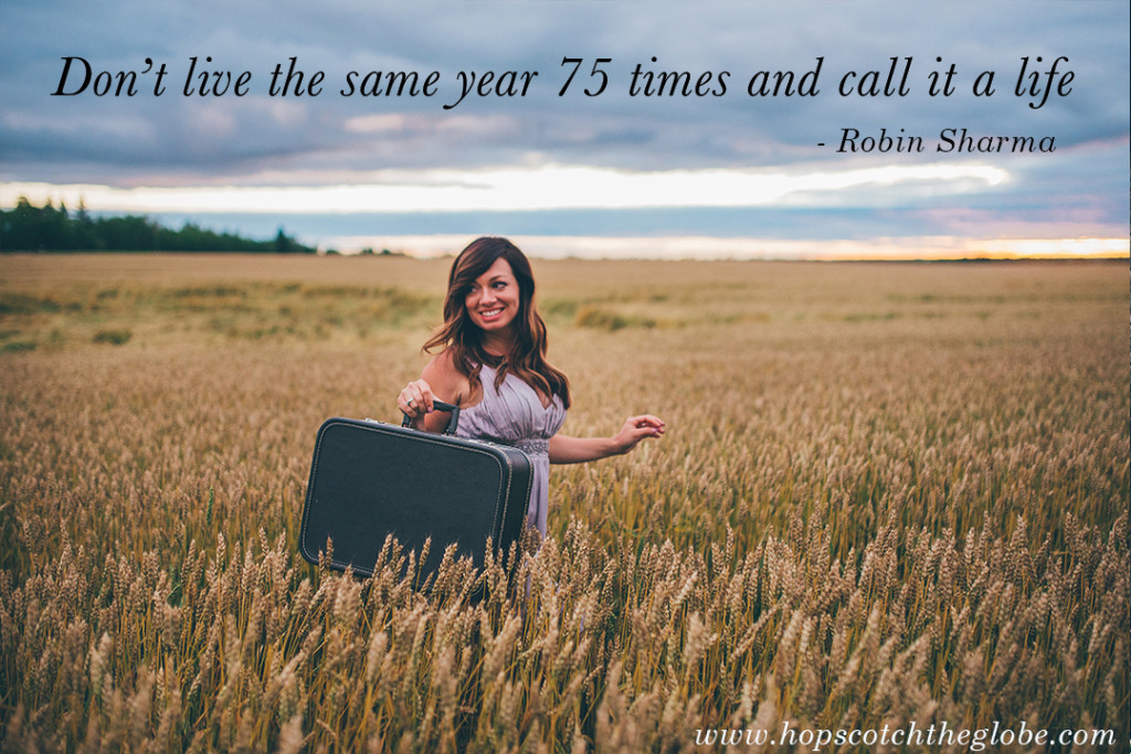 Don't Live the Same year 75 times and call it a life copy