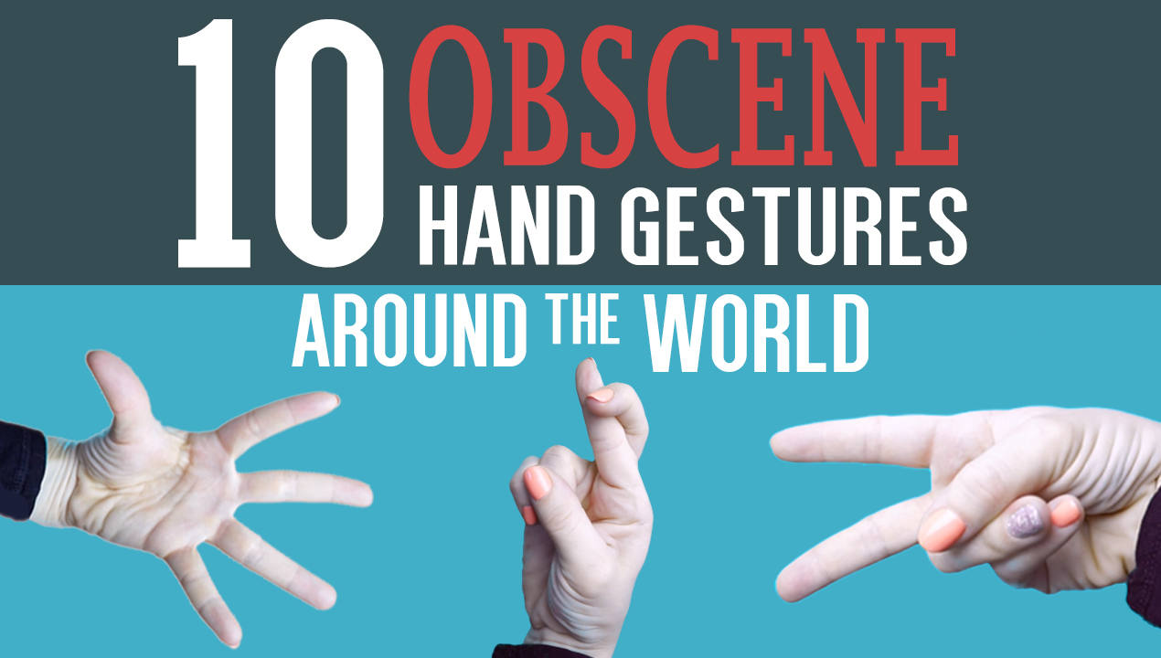 obscene hand gestures around the world
