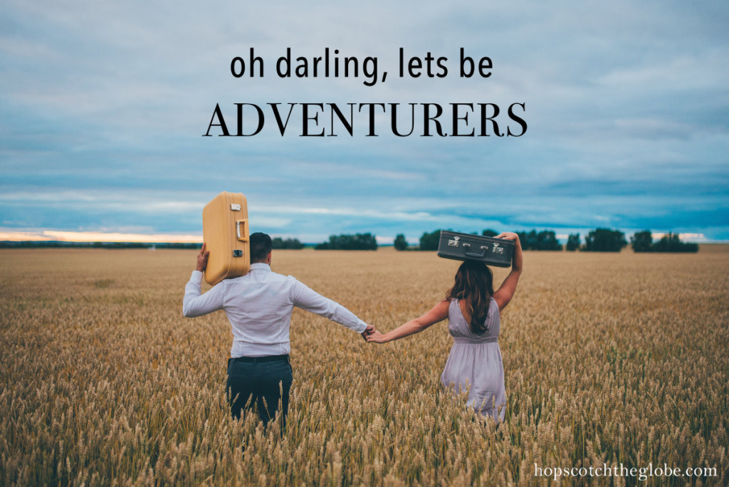 Oh Darling Lets Be Adventurers Quote