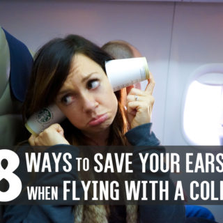 8 Ways to Save Your Ears When Flying with a Cold