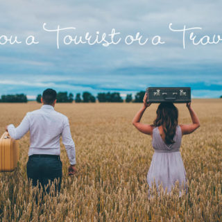 Are you a Tourist or a Traveller?