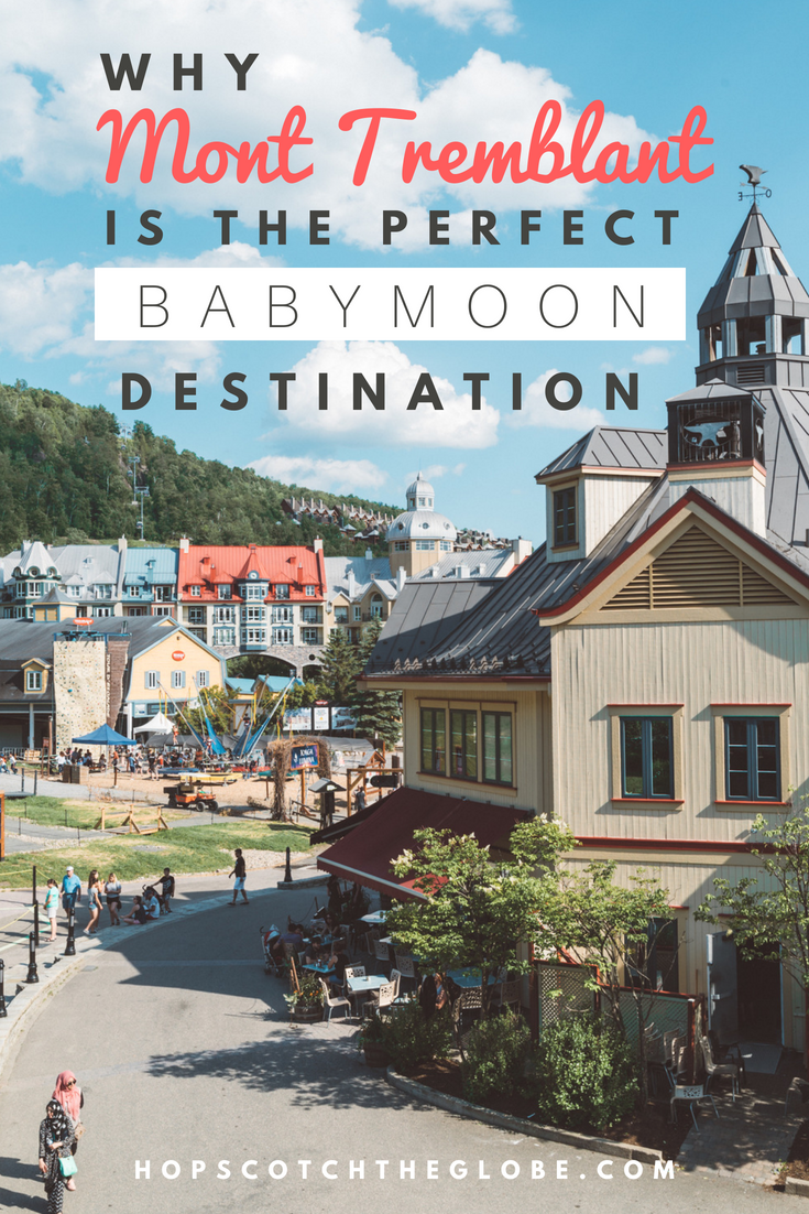 Why Mont Tremblant is the Perfect Babymoon Destination